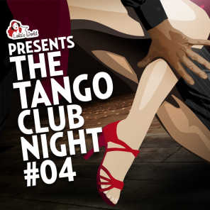 The Tango Club Night, Vol. 4 (Compiled by DJ Ralph Von Richthoven)