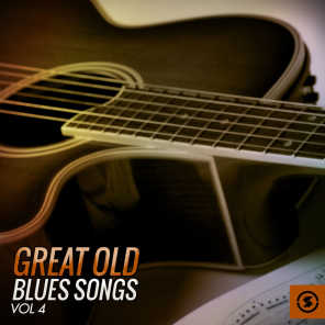 Great, Old Blues Songs, Vol. 4