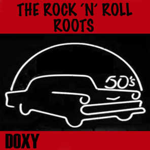 The Rock 'n' Roll Roots (Doxy Collection)
