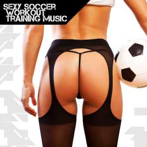 Sexy Soccer Workout Training Music