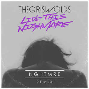 Live This Nightmare (NGHTMRE Remix)
