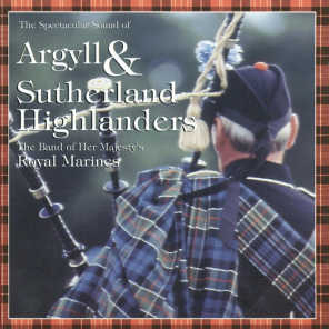 The Spectacular Sound Of The Band Of Her Majesty's Royal Marines & Pipes And Drums Of The Argyll & Sutherland Highlanders