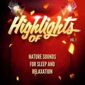 Highlights of Nature Sounds for Sleep and Relaxation, Vol. 1