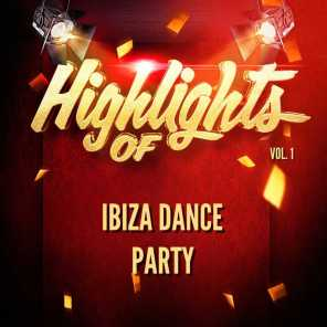 Highlights of Ibiza Dance Party, Vol. 1