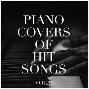 Piano Covers of Hit Songs, Vol. 3
