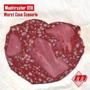 Maehtrasher 050: Wurst Case Scenario