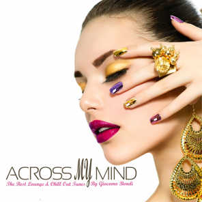 ACROSS MY MIND The Best Lounge & Chill Out Tunes by Giacomo Bondi