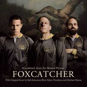 Foxcatcher (Soundtrack from the Motion Picture)