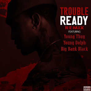 Ready (Remix) [feat. Young Thug, Young Dolph, & Big Bank Black]