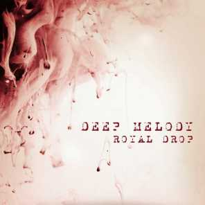 Deep Melody (Royal Drop)