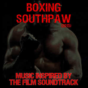 Boxing Southpaw (2015): Music Inspired by the Film Soundtrack