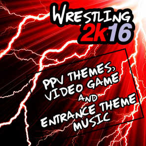 Wrestling 2k16: Ppv Themes, Video Game & Entrance Theme Music
