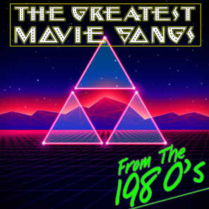 The Greatest Movie Songs from the 1980's