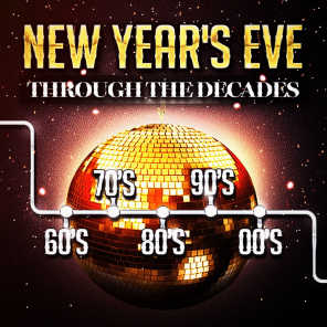 New Year's Party Through the Decades (60's, 70's, 80's, 90's and 2000's)