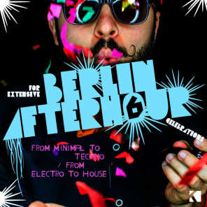 Berlin Afterhour, Vol. 6 (From Minimal to Techno / From Electro to House)
