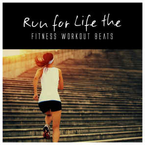 Run for Life the Fitness Workout Beats