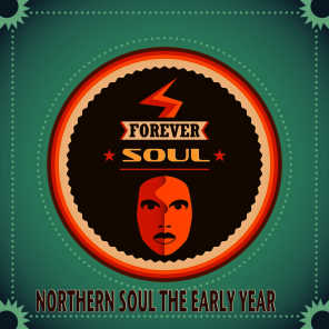 """Forever Soul """"Northern Soul the Early Years"""""""
