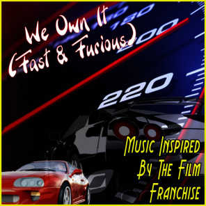We Own It (Fast & Furious): Music Inspired by the Film Franchise