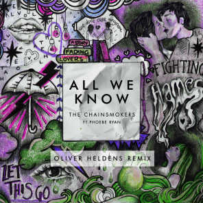 All We Know (Oliver Heldens Remix) [feat. Phoebe Ryan]