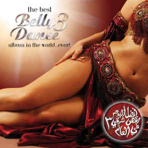 The Best Bellydance Album In The World Ever Vol. 3