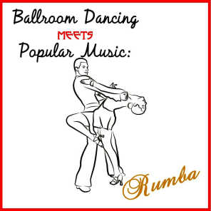 Ballroom Dancing Meets Popular Music: Rumba