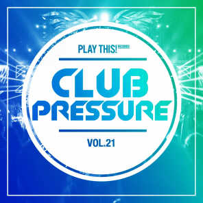 Club Pressure - The Progressive and Clubsound Collection, Vol. 21