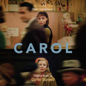 """The Extra End (Main Theme Remix From """"Carol"""") [feat. Matthew Todd Naylor, Oliver Spencer & Jonathan Josue Monroy]"""