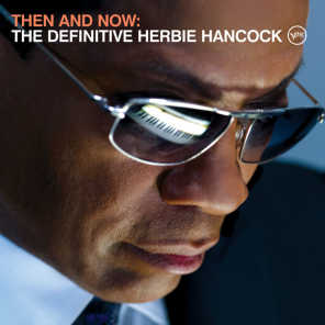 Then And Now: The Definitive Herbie Hancock - Edit
