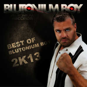 Best of Blutonium Boy 2K13