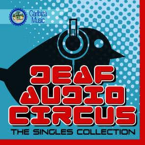 Deaf Audio Circus - The Singles Collection