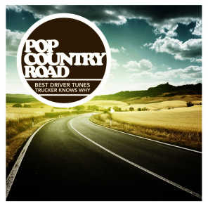 Pop Country Road - Best Driver Tunes - Trucker Knows Why