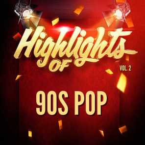 Highlights of 90S Pop, Vol. 2
