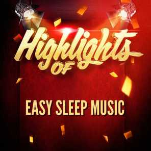 Highlights of Easy Sleep Music