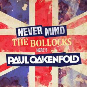 Never Mind The Bollocks... Here's Paul Oakenfold (Mixed Version)