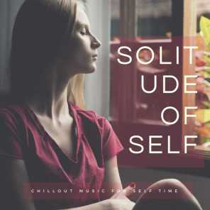 Solitude Of Self - Chillout Music For Self Time