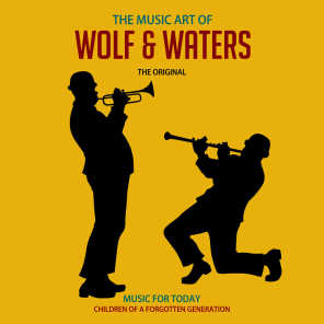 The Music Art of Wolf & Waters (The Ultimate Hit Collection)