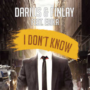 I Don't Know (feat. Erika)