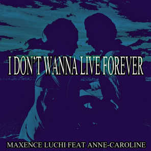 I Don't Wanna Live Forever