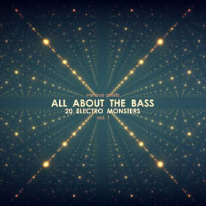 All About the Bass (20 Electro Monsters), Vol. 1