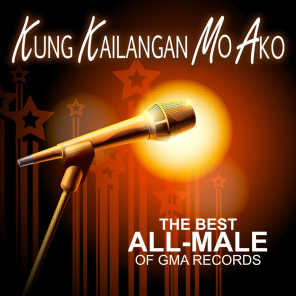 Kung Kailangan Mo Ako (The Best All-Male of GMA Records)