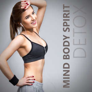 Mind Body Spirit Detox: Motivational Music for Burning Calories, Fitness Workout, Power Cardio, Aqua Aerobic Dance, Yoga & Pilates