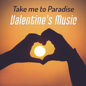 Take me to Paradise: Valentine's Music, Romantic Evening, Songs for Couples, Smooth Jazz