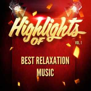Highlights of Best Relaxation Music, Vol. 1