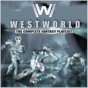 Westworld - The Complete Fantasy Playlist