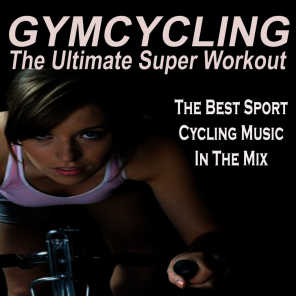 Gymcycling - The Ultimate Super Workout