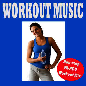 Workout Music, Non-Stop Hi-Nrg Workout Mix (Aerobic, Cardio & Fitness Tone It up Fit)