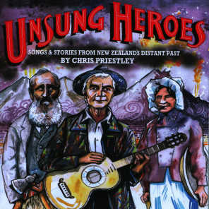 Unsung Heroes (Songs & Stories from New Zealand's Distant Past)