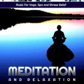 Meditation and Relaxation Music For Yoga, Spa and Stress Relief