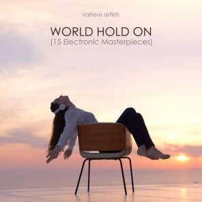 World Hold on (15 Electronic Masterpieces)