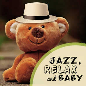 Jazz, Relax and Baby: Instrumental Music for Calm Down, Good Mood, Easy Listening for Toddlers, Soft Jazz Atmosphere